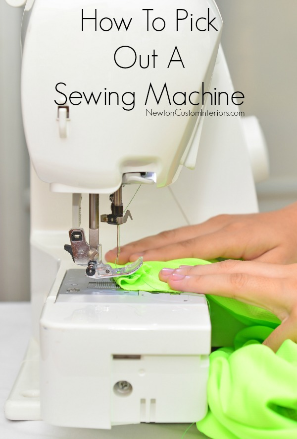 How To Pick Out A Sewing Machine