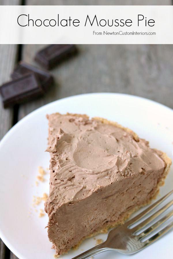 Easy & Delicious Chocolate Mousse Pie - Newton Custom Interiors