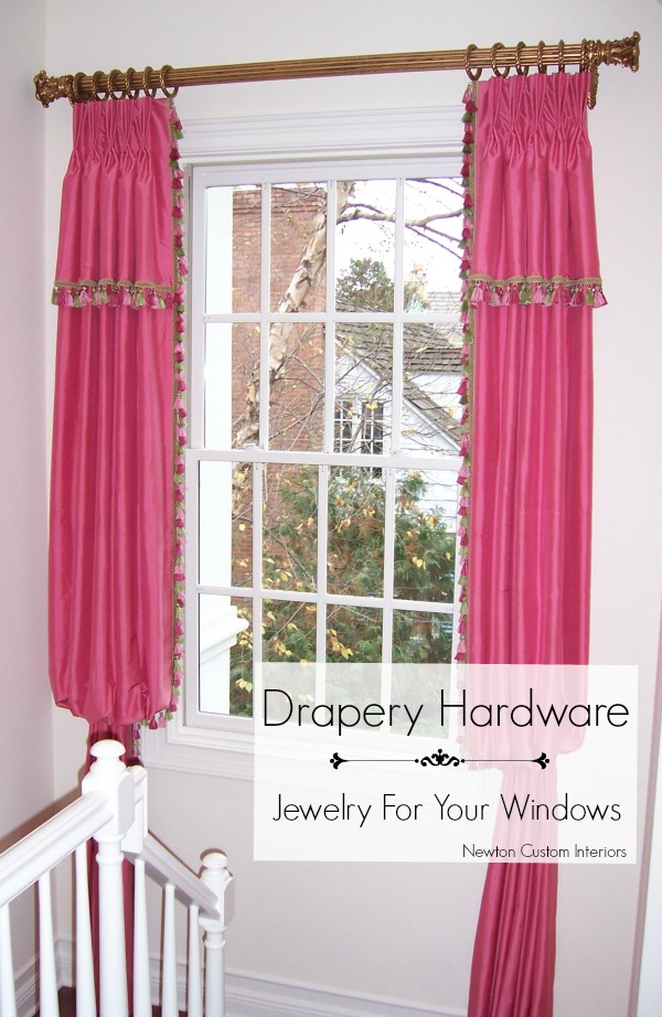 Drapery Hardware - Jewelry For Your Windows from NewtonCustomInteriors.com