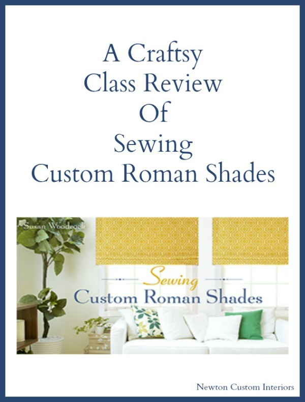A Craftsy A Craftsy Class Review Of Sewing Custom Roman Shades from NewtonCustomInteriors