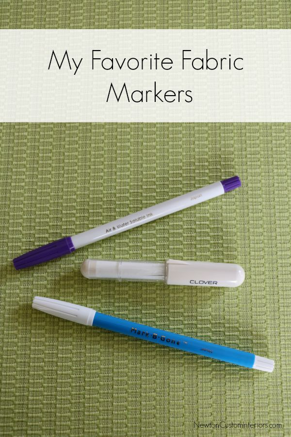 My Favorite Fabric Markers from NewtonCustomInteriors.com. Here are my 3 favorite fabric markers to use for sewing projects.