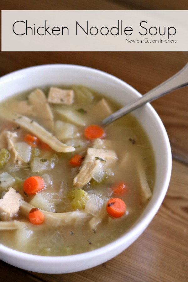 Chicken noodle soup recipe newton custom interiors for How to make homemade chicken noodle soup