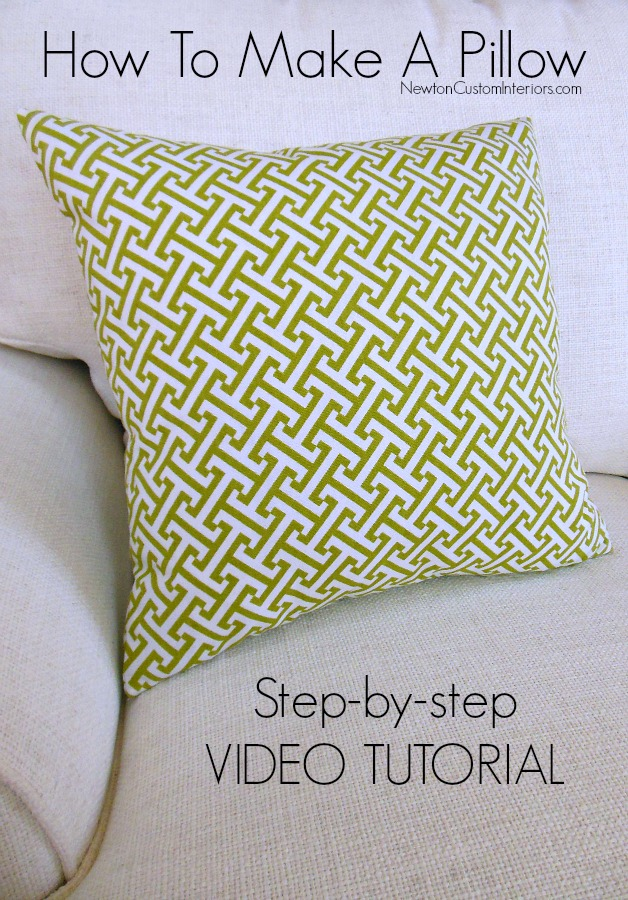 How To Make A Pillow With Video Tutorial from NewtonCustomInteriors.com