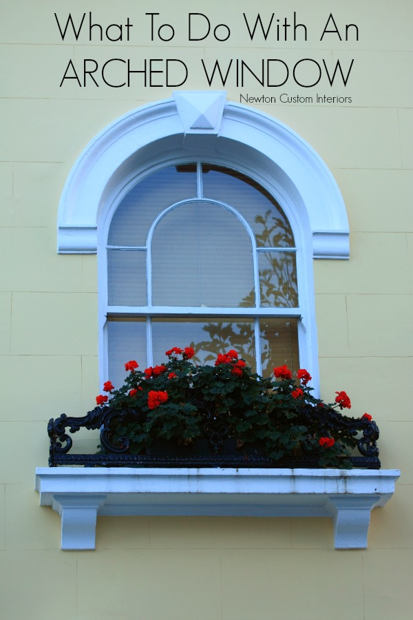 What To Do With An Arched Window from NewtonCustomInteriors.com