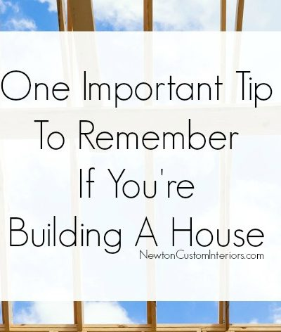 One Tip To Remember If You're Building A House