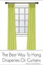 The Best Way To Hang Draperies Or Curtains