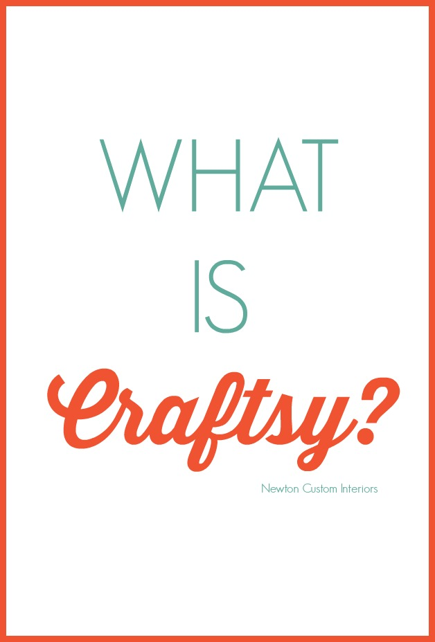 What Is Craftsy From NewtonCustomInteriors.com