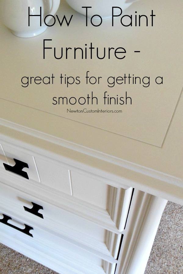 How To Paint Furniture from NewtonCustomInteriors.com. Learn how to paint furniture with this step-by-step tutorial - includes great tips for getting a smooth finish!