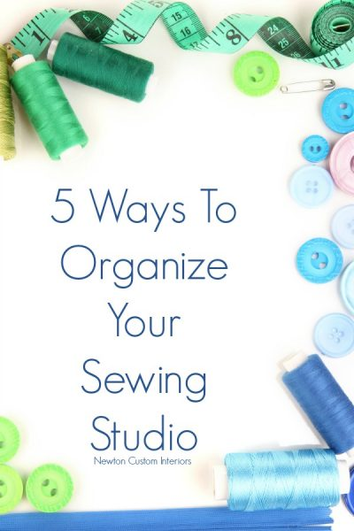 5 Ways To Organize Your Sewing Studio