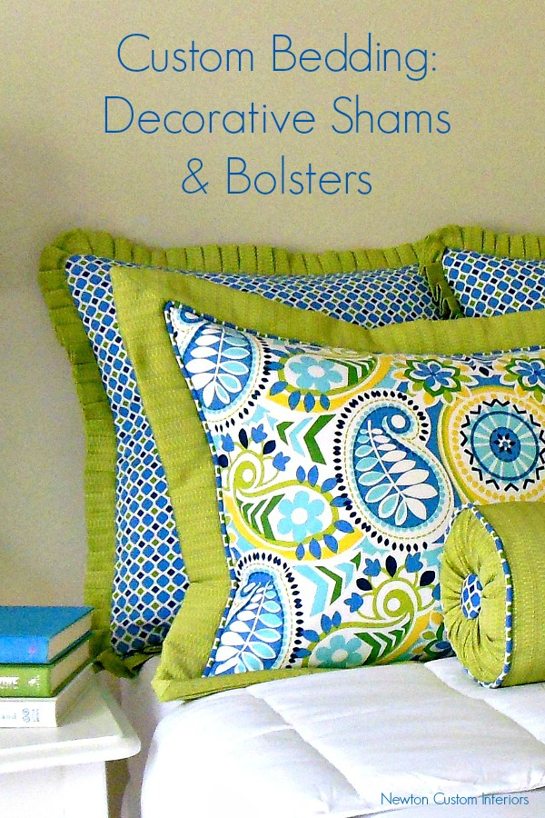 Custom Bedding - Decorative Shams & Bolsters from NewtonCustomInteriors.com