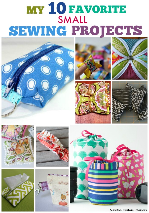 My 10 Favorite Small Sewing Projects from NewtonCustomInteriors.com 10 great small sewing projects that can be made from fabric scraps!