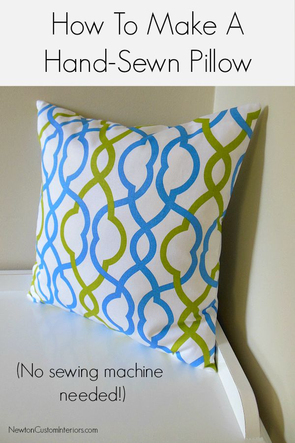 How To Make A Decorative Pillow By Hand : How To Make A Hand-Sewn Pillow - Newton Custom Interiors