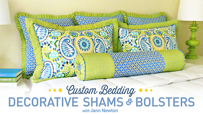 Craftsy class Custom Bedding - Decorative Shams & Bolsters