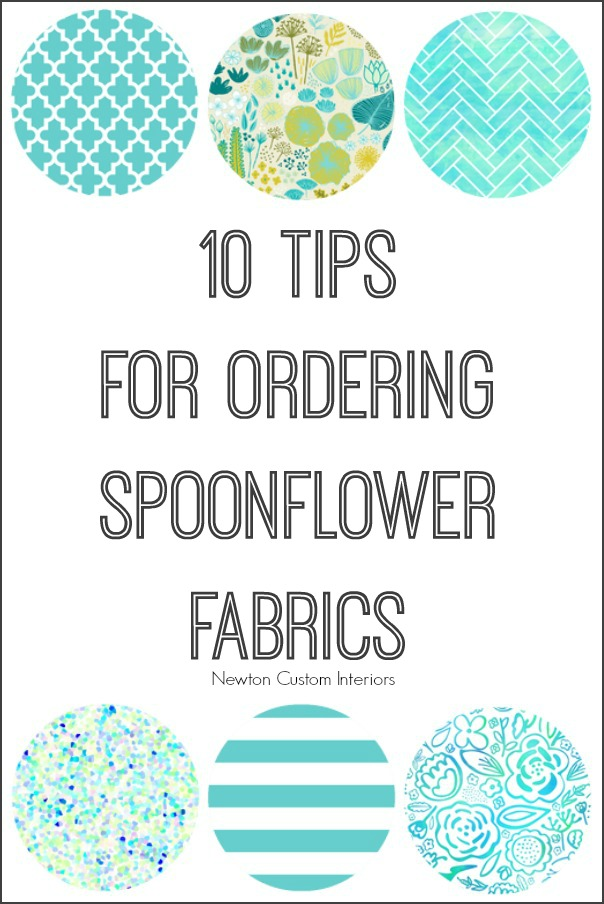 Spoonflower Fabrics - 10 Tips For Ordering Fabrics from NewtonCustomInteriors.com These tips will help you order the custom fabric that you want from Spoonflower Fabrics.