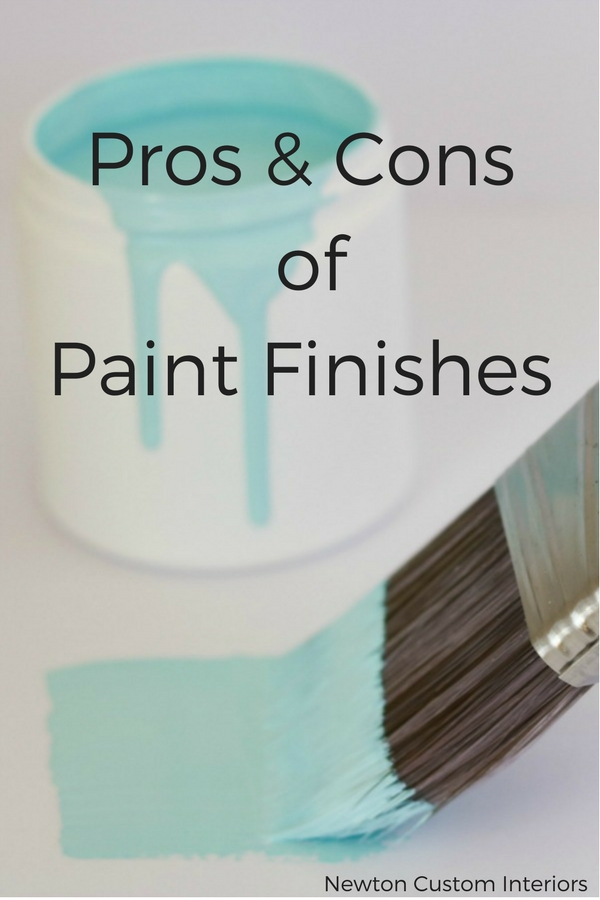 Pros cons of paint finishes newton custom interiors for Paint pros